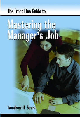 Front Line Guide to Mastering Manager's Job - Front Line Guide Series (Paperback)