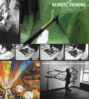 Remote Viewing: Invented Worlds in Recent Painting and Drawing (Hardback)