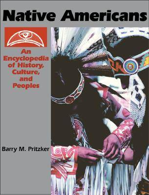 Native Americans [2 volumes]: An Encyclopedia of History, Culture, and Peoples (Hardback)