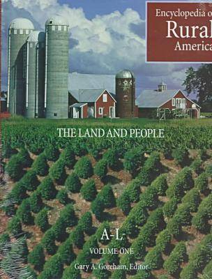 Encyclopedia of Rural America: The Land and the People (Hardback)