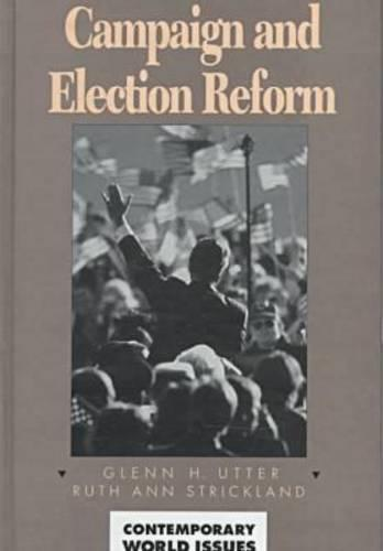 Campaign and Election Reform - Contemporary World Issues (Hardback)