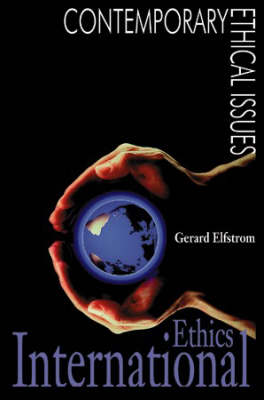 International Ethics - Contemporary Ethical Issues (Hardback)