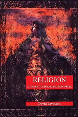 Religion: A Cross-Cultural Encyclopedia - Human Experience (Hardback)