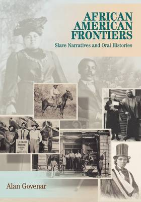 African American Frontiers: Slave Narratives and Oral Histories (Hardback)