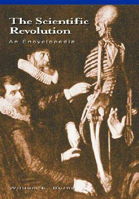 The Scientific Revolution: An Encyclopedia - History of Science (Hardback)