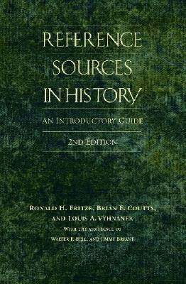 Reference Sources in History: An Introductory Guide, 2nd Edition (Hardback)