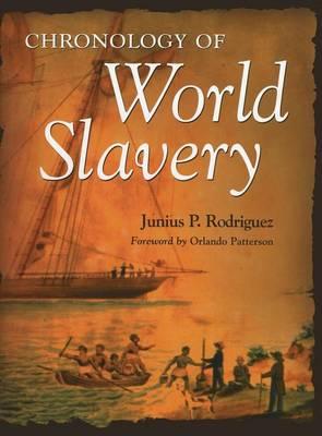 Chronology of World Slavery (Hardback)