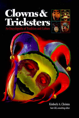 Clowns and Tricksters: An Encyclopedia of Tradition and Culture (Hardback)