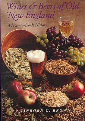 Wines and Beers of Old New England: A How-to-Do-it History (Paperback)