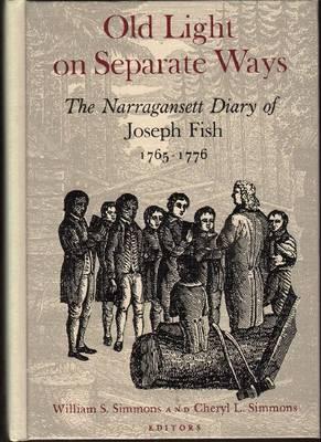 Old Light on Separate Ways: the Narragansett Diary of Joseph Fish, 1765-1776 (Hardback)