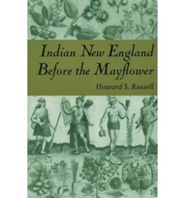 Indian New England Before the Mayflower (Paperback)