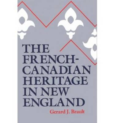 The French-Canadian Heritage in New England (Paperback)