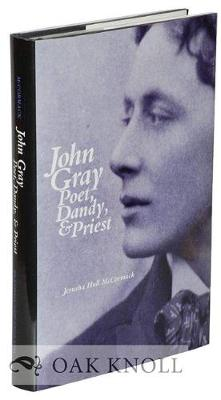 John Gray: Poet, Dandy and Priest (Hardback)