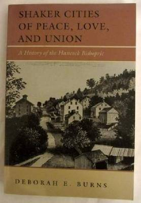 Shakes Cities of Peace, Love and Union: a History of the Hancock Bishopric (Paperback)