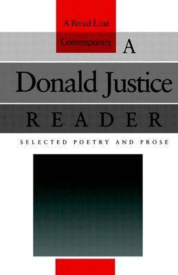 A Donald Justice Reader: Selected Poetry and Prose - Bread Loaf Series of Contemporary Writers (Paperback)