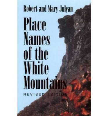 Place Names of the White Mountains (Paperback)