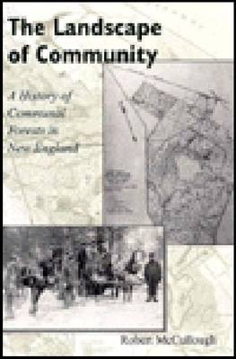 The Landscape of Community: History of Communal Forests in New England (Hardback)
