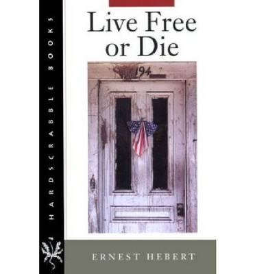 Live Free or Die - Hardscrabble Books (Paperback)