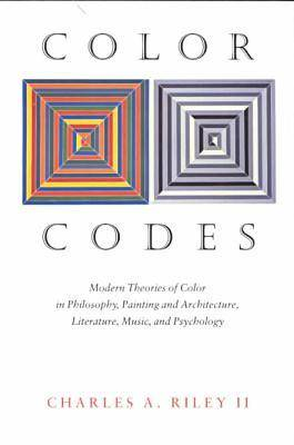 Color Codes - Modern Theories of Color in Philosophy, Painting and Architecture, Literature, Music, and Psychology (Paperback)