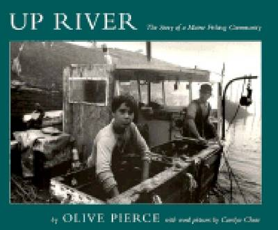 Up River: Story of a Maine Fishing Community - Library of New England (Paperback)