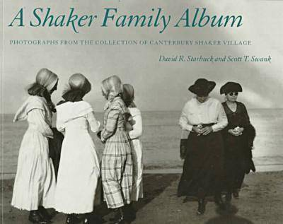A Shaker Family Album: Photographs from the Collection of Canterbury Shaker Village (Paperback)