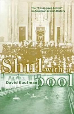 Shul with a Pool: Synagogue-center in American Jewish History - Brandeis Series in American Jewish History, Culture & Life (Hardback)