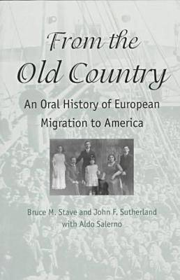 Old Country: An Oral History of European Migration to America (Paperback)