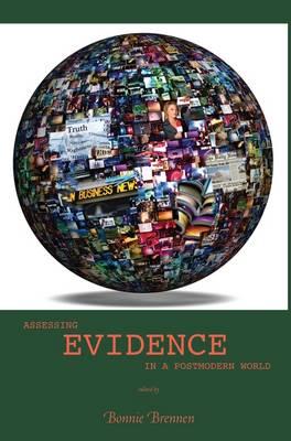 Assessing Evidence in a Postmodern World (Paperback)