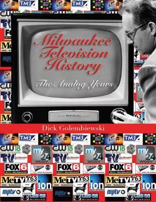 Milwaukee Television History: The Analog Years (Hardback)