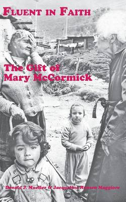 Fluent in Faith: The Gift of Mary McCormick (Paperback)