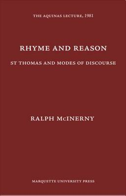 Rhyme and Reason: St. Thomas and Modes of Discourse - The Aquinas Lecture in Philosophy (Hardback)