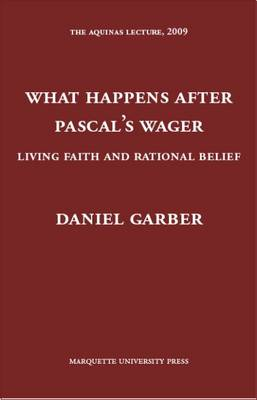 What Happens After Pascal's Wager: Living Faith And Rational Belief (Hardback)