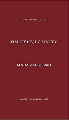 Omnisubjectivity: A Defense of a Divine Attribute - The Aquinas Lecture in Philosophy (Hardback)