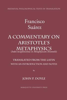A Commentary on Aristotle's Metaphysics: Or a Most Ample Index to the Metaphysics of Aristotle.  (Index Locupletissimus in Metaphysicam Aristotelis) (Paperback)