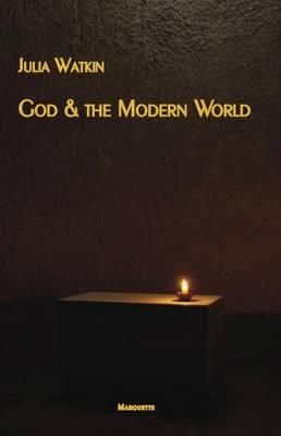 God & the Modern World - Marquette Studies in Philosophy 41 (Paperback)