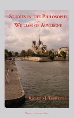 Studies in the Philosophy of William of Auvergne: Bishop of Paris (1228-1249) (Paperback)