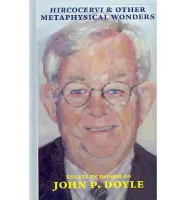 Hircocervi & Other Metaphysical Wonders: Essays in Honor of John P. Doyle (Hardback)