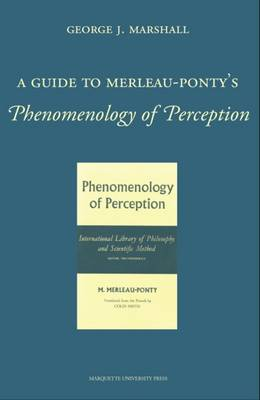 A Guide to Merleau-Ponty's Phenomenology of Perception (Paperback)