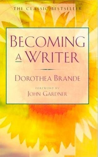 Becoming a Writer: The Classic Bestseller (Paperback)