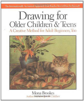 Drawing for Older Children and Teens: A Creative Method for Adult Beginners, Too (Paperback)