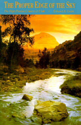 The Proper Edge of the Sky: High Plateau Country of Utah (Paperback)