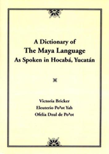 Dictionary Of The Maya Language: As Spoken in Hocaba Yucatan (Paperback)