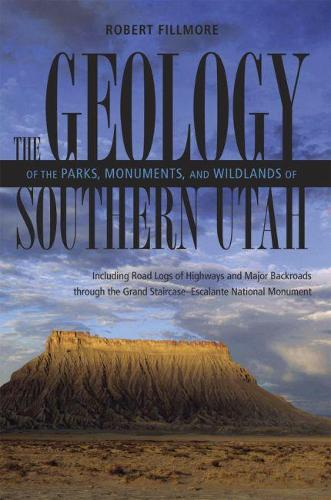 Geology Of Parks, Monuments, and Wildlands of Southern Utah (Paperback)