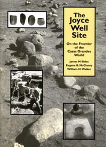 The Joyce Well Site: On the Frontier of the Casas Grandes World (Paperback)