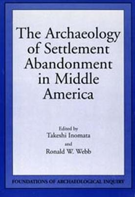 Archaeology Of Settlement Abandonment of Middle America (Paperback)