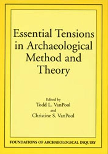 Essential Tensions in Archaeological Method & Theory (Paperback)