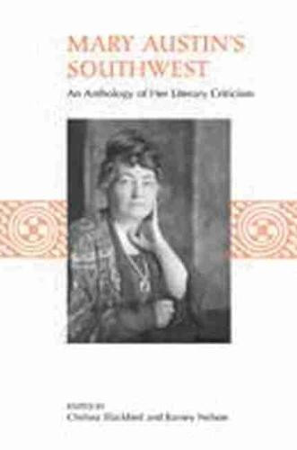 Mary Austin's Southwest: An Anthology of Her Literary Criticism (Paperback)
