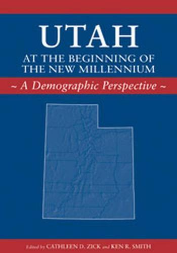 Utah at the Beginning of the New Millennium: A Demographic Perspective (Paperback)