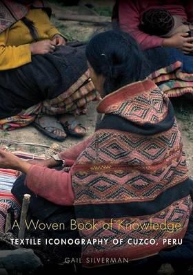 A Woven Book of Knowledge: Textile Iconography of Cuzco, Peru (Paperback)