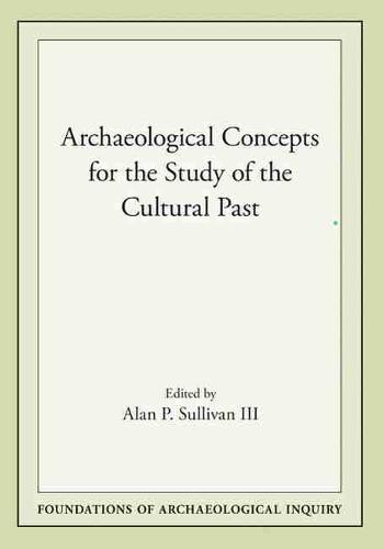 Archaeological Concepts for the Study of the Cultural Past (Hardback)